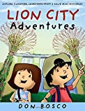 Lion City Adventures: Explore Singapore, Learn Cool Stuff and Solve Mini-Mysteries