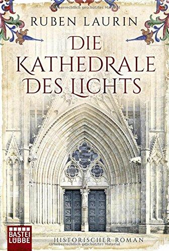 Buchseite und Rezensionen zu 'Die Kathedrale des Lichts: Historischer Roman' von Ruben Laurin