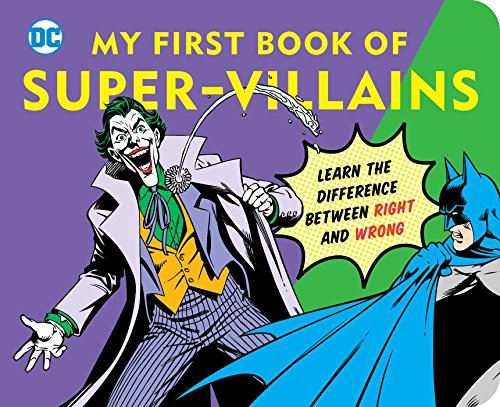 My First Book of Super Villains: Learn the Difference Between Right and Wrong (Dc Super Heroes) por David Bar Katz