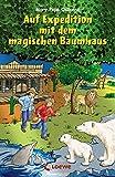 Auf Expedition mit dem magischen Baumhaus (Das magische Baumhaus - Sammelbände)
