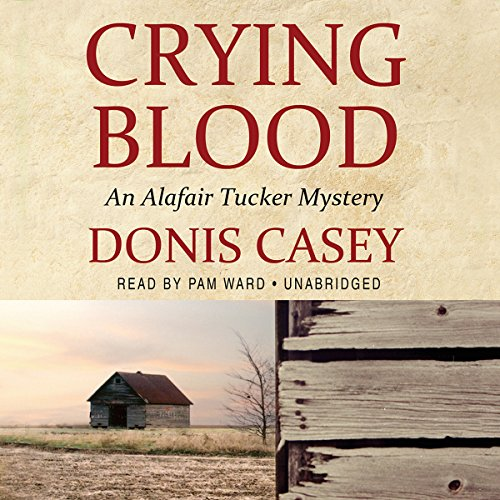 Crying Blood An Alafair Tucker Mystery