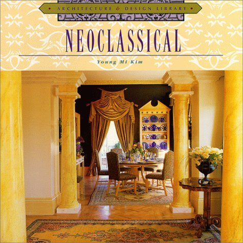 Neoclassical (Architecture & Design Library) by Teri Dunn (1998-10-02)