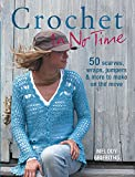 Crochet in No Time: 50 Scarves, Wraps, Jumpers and More to Make on the Move (In No Time)