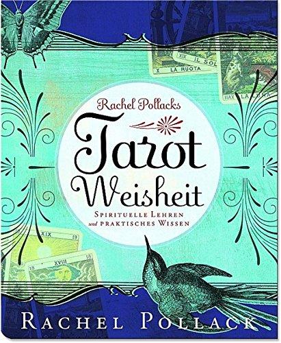 Tarot Weisheit: Spirituelle Lehren und praktisches Wissen