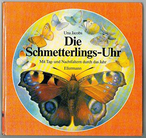 Die Schmetterlings-Uhr: Mit Tag- und Nachtfaltern durch das Jahr