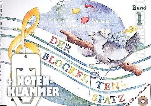 Der Blockflötenspatz Band 1 (+CD) im Ringeinband inkl. praktischer Notenklammer - Eine fröhliche Schule für die Sopranblockflöte (barocke und deutsche Griffweise) für Vorschulkinder und Schulanfänger mit vielen farbigen Illustrationen (Ringbindung) von Karin Schuh und Ingrid Behrens (Noten/Sheetmusic)