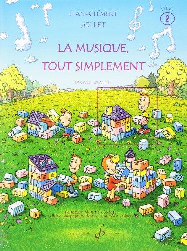 La Musique Tout Simplement Volume 2 Eleve par JC Jollet