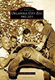 Oklahoma City Zoo: (Images of America) by Amy Dee Stephens (2014-08-18)