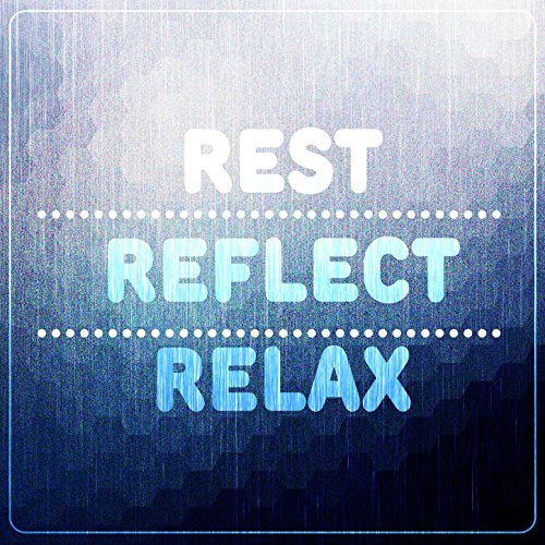 Rest Reflect Relax