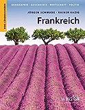 Frankreich: Geographie, Geschichte, Wirtschaft, Politik (WBG Länderkunden) - Jürgen Schmude