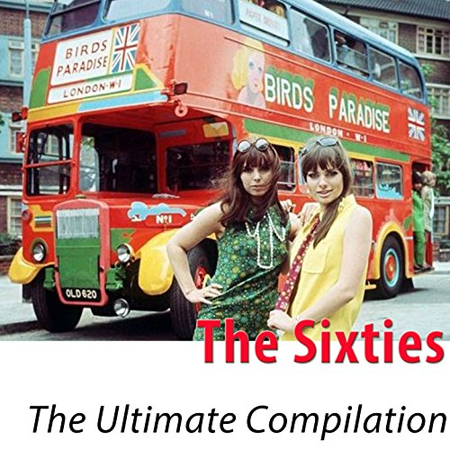 The Sixties - The Ultimate Com...