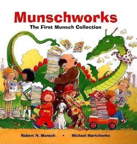 Munschworks: The First Munsch Collection por Robert Munsch