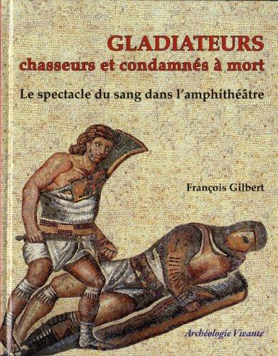 Les gladiateurs. Le spectacle de sang