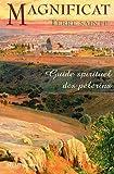 Magnificat Terre sainte - Guide spirituel des pèlerins