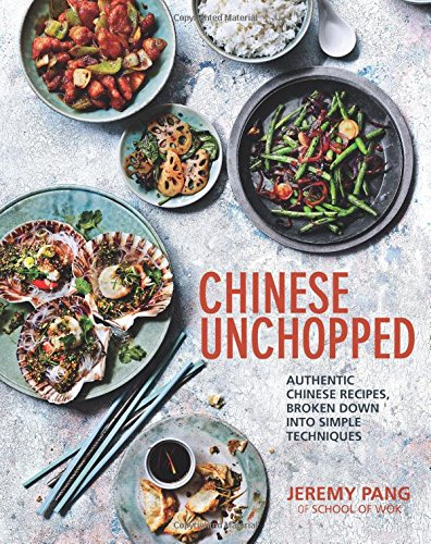 Chinese Unchopped: An Introduction to Chinese Cooking
