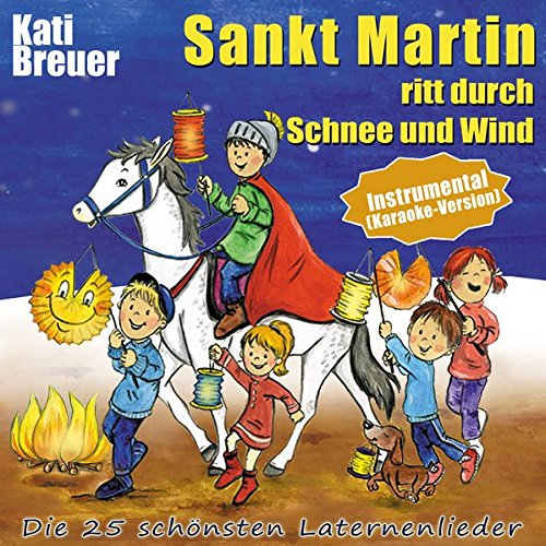 Sankt Martin ritt durch Schnee und Wind (Instrumental - Karaoke-Version): Die 25 schönsten Laternenlieder (Instrumental - Karaoke-Version)