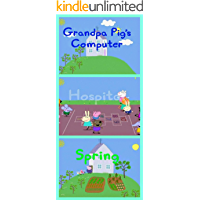 Storybook Collection: Grandpa Pig's Computer, Hospital and Spring - Great Picture Book For Kids