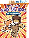 Lions, Tigers, Bears and More! Colori...