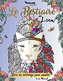 Livre de coloriage pour adultes: Le Bestiaire de Leen