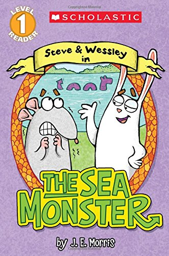 Scholastic Reader Level 1: The Sea Monster a Steve and Wessley Reader (Scholastic Readers)