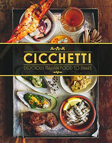Cicchetti: Delicious Italian Food to Share by Lindy Wildsmith (2013-06-01)