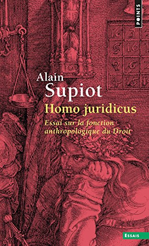 Homo Juridicus. Essai Sur La Fonction Anthropologique Du Droit por Professor of Law Alain Supiot