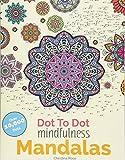 Dot To Dot Mindfulness Mandalas: Relaxing, Anti-Stress Dot To Dot Patterns To Complet...