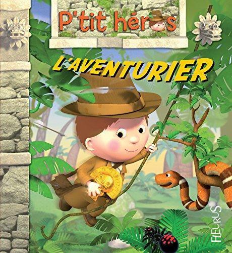 L'aventurier (P'tit héros) (French Edition)