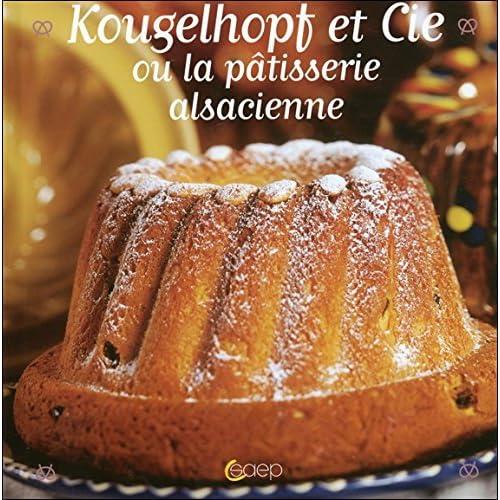 Kougelhopf et Cie ou la pâtisserie alsacienne