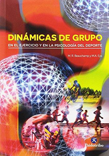 Dinámicas De Grupo (Deportes) por Mark A. Eys