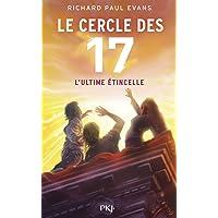 7. Le cercle des 17 : L'ultime étincelle (7)