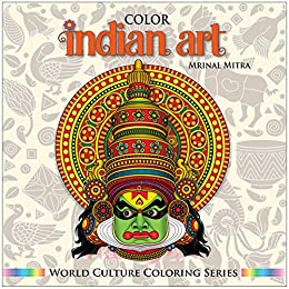 Color Indian Art (World Culture Coloring Series) (English Edition) par [Mitra, Mrinal]