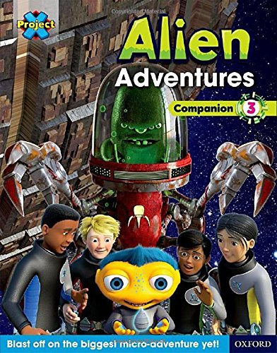 Project X Alien Adventures: Brown-Grey Book Bands, Oxford Levels 9-14: Companion 3