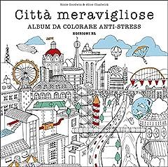 Idea Regalo - Città meravigliose. Album da colorare anti-stress. Ediz. illustrata