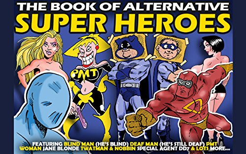 Smut Presents The Book of Alternative Super Heroes (English ...