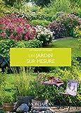 Un Jardin Sur Mesure (Mon jardin & ma maison)
