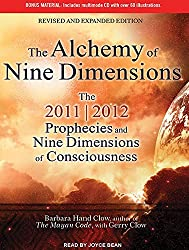 The Alchemy of Nine Dimensions: The 2011/2012 Prophecies and Nine Dimensions of Consciousness by Barbara Hand Clow (2011-12-19)