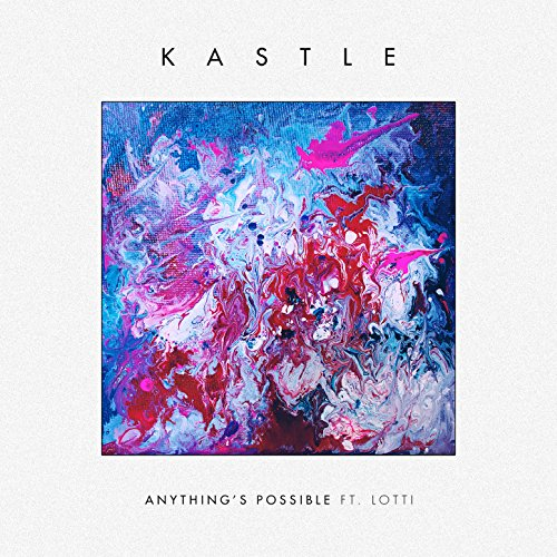 Anything's Possible (feat. Lot...