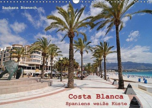 Costa Blanca - Spaniens weiße Küste (Wandkalender 2018 DIN A3 quer): Unterwegs an der Costa Blanca (Monatskalender, 14 Seiten ) (CALVENDO Orte)