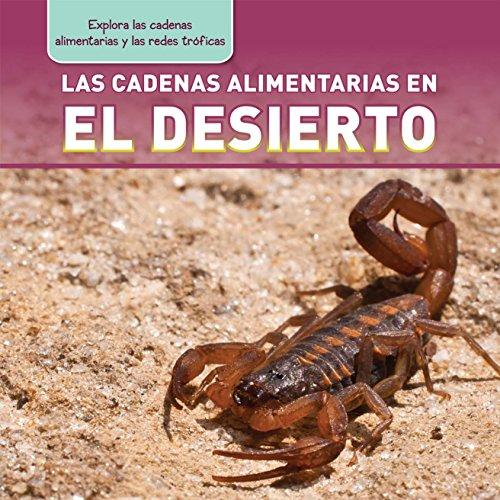 Las cadenas alimentarias en el desierto / Desert Food Chains (Explora las cadenas alimentarias y las redes tróficas / Exploring Food Chains and Food Webs)
