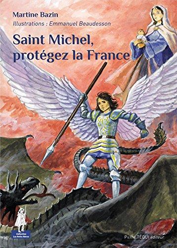 Saint Michel, protégez la France par Martine Bazin