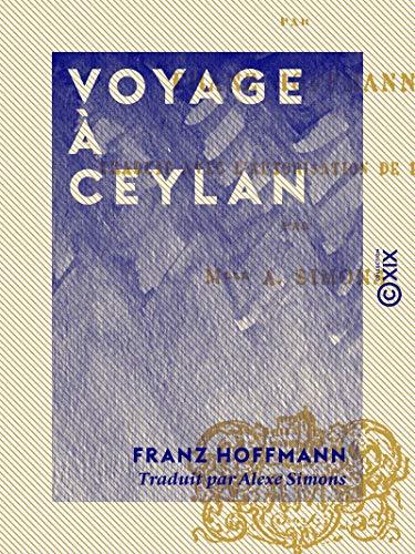 Voyage à Ceylan (French Edition) eBook: Hoffmann, Franz, Simons ...