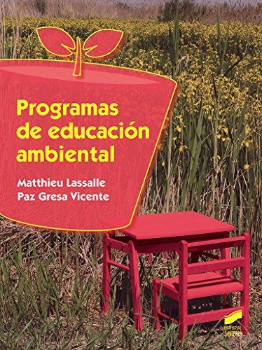 Programas de educación ambiental (Seguridad y medio ambiente) por Matthieu/Gresa Vicente, Paz Lassalle