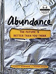 Abundance: The Future Is Better Than You Think by Peter H. Diamandis (2012-03-26)