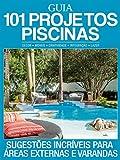 Guia 101 Projetos Piscinas Ed.01: Sugestões incríveis para áreas externas e varandas (Portuguese Edition)
