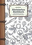 Rheinisches Kochbuch: Gewöhnliche und feine Küche des 19. Jahrhunderts