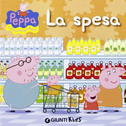 La spesa. Peppa Pig. Hip hip urr per Peppa! Ediz. illustrata
