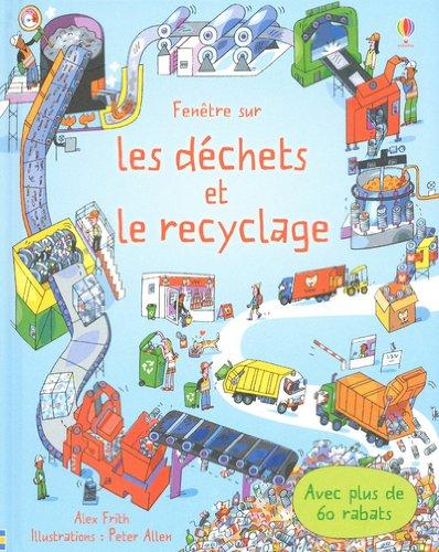 Fenêtre sur - Les déchets et le recyclage par Alex Frith