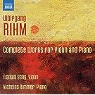 Rihm: Complete Works Violin/ Piano (Tianwa Yang/ Nicholas Rimmer) (Naxos: 8572730)