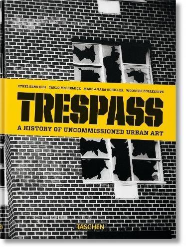Trespass. A History of Uncommissioned Urban Art por Carlo McCormick
